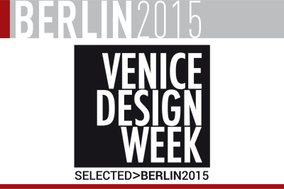 Vitruvio Design -Venice Design Week - Berlin 2015